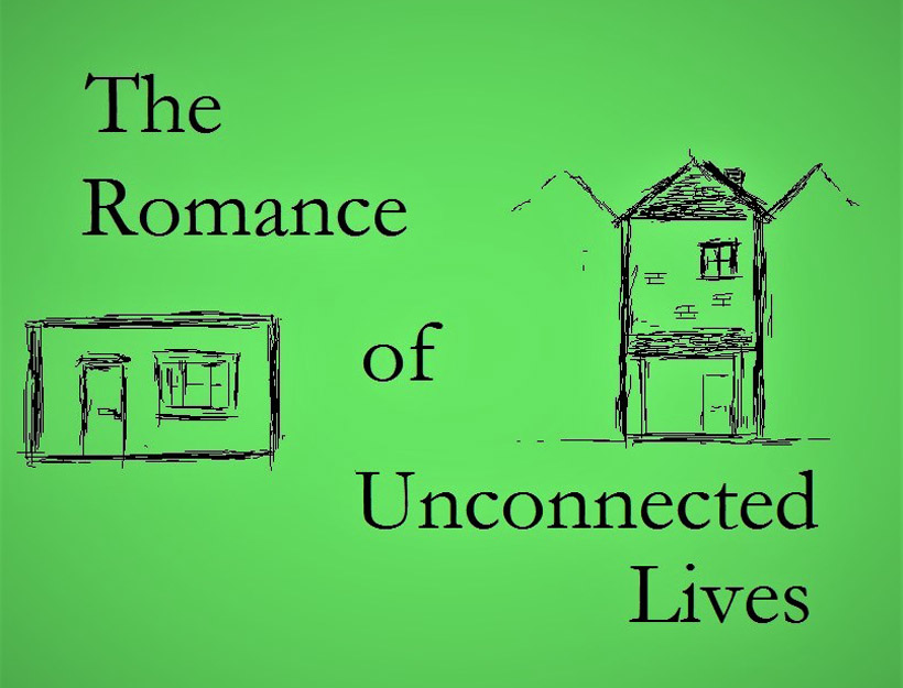 The Romance of Unconnected Lives: Chapter One