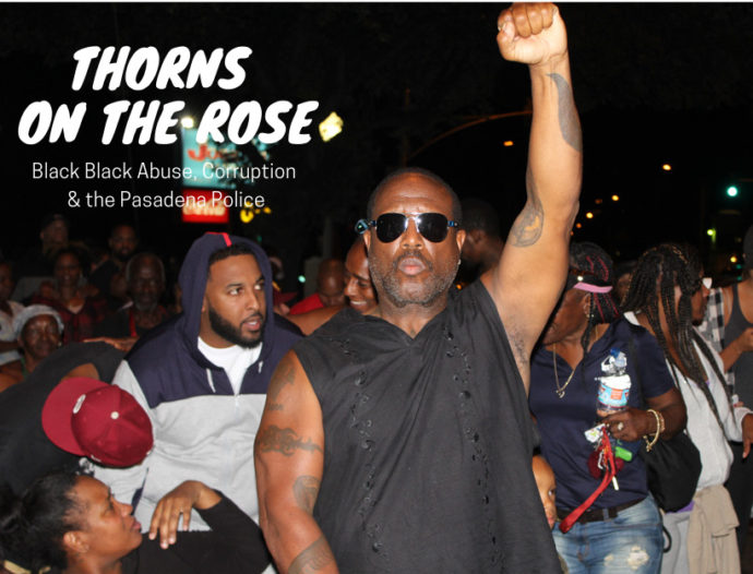 Thorns on the Rose: Thorns on the Rose: Black Abuse, Corruption & the Pasadena Police
