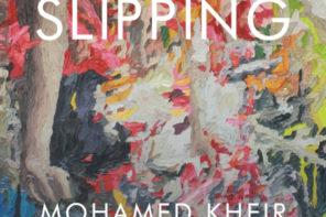 Slipping by Mohamed Kheir | book review